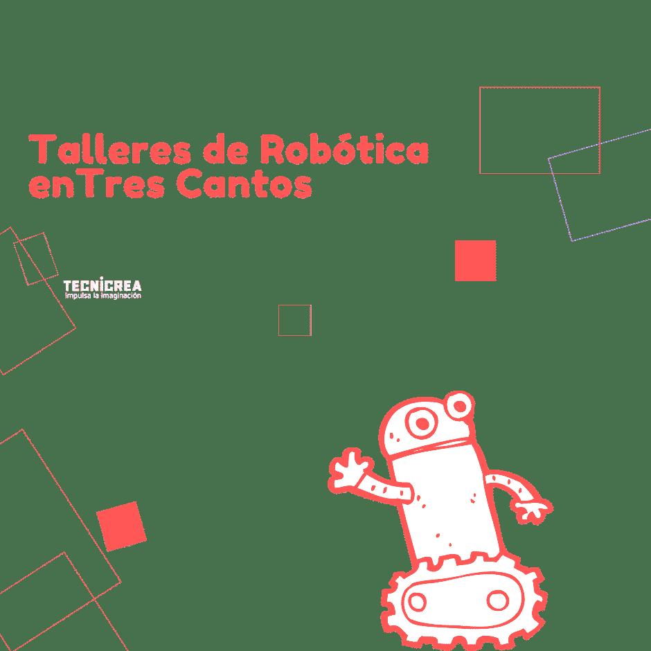 Talleres Robótica en Tres Cantos
